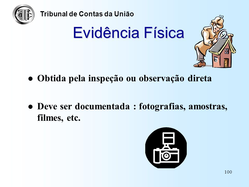 Evidência Física Obtida pela inspeção ou observação direta