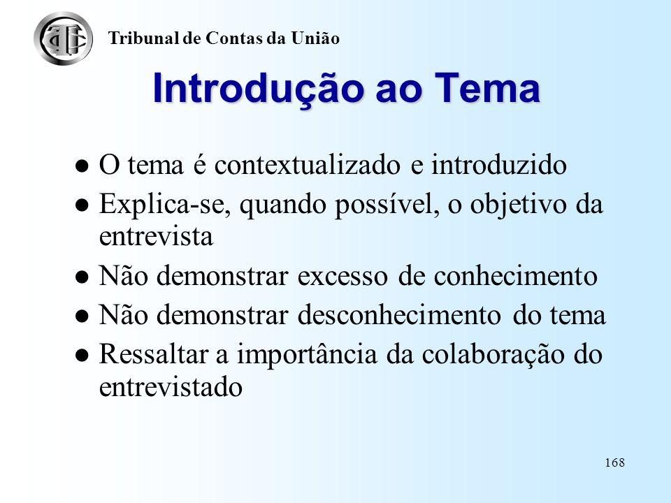 Introdução ao Tema O tema é contextualizado e introduzido
