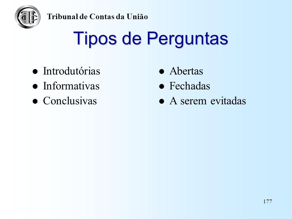 Tipos de Perguntas Introdutórias Informativas Conclusivas Abertas