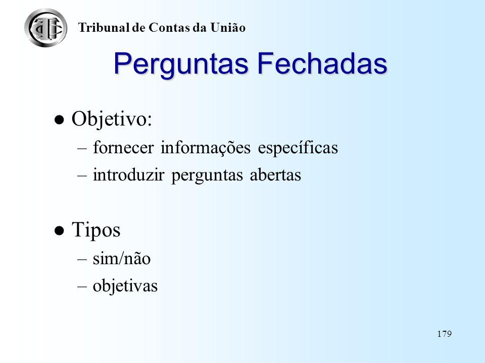 Perguntas Fechadas Objetivo: Tipos fornecer informações específicas