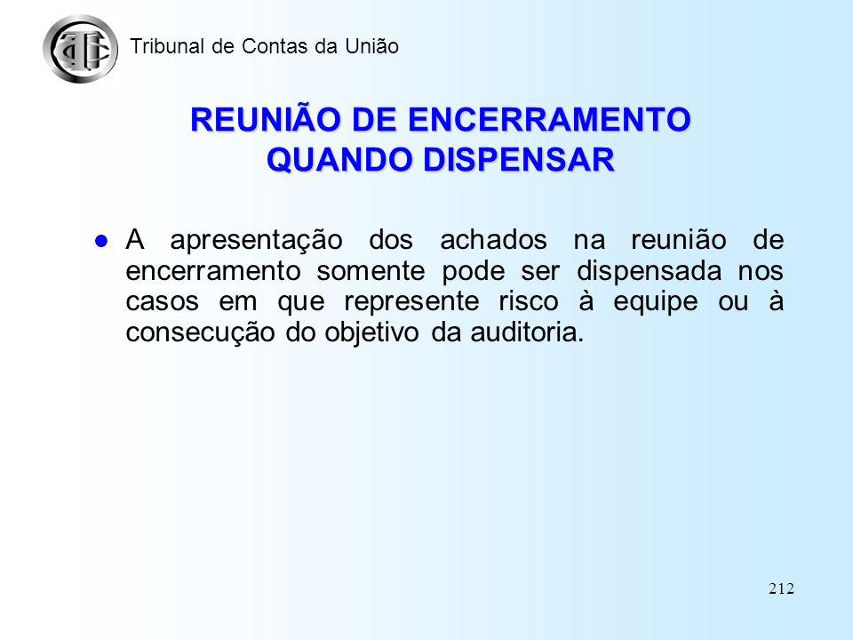 REUNIÃO DE ENCERRAMENTO QUANDO DISPENSAR