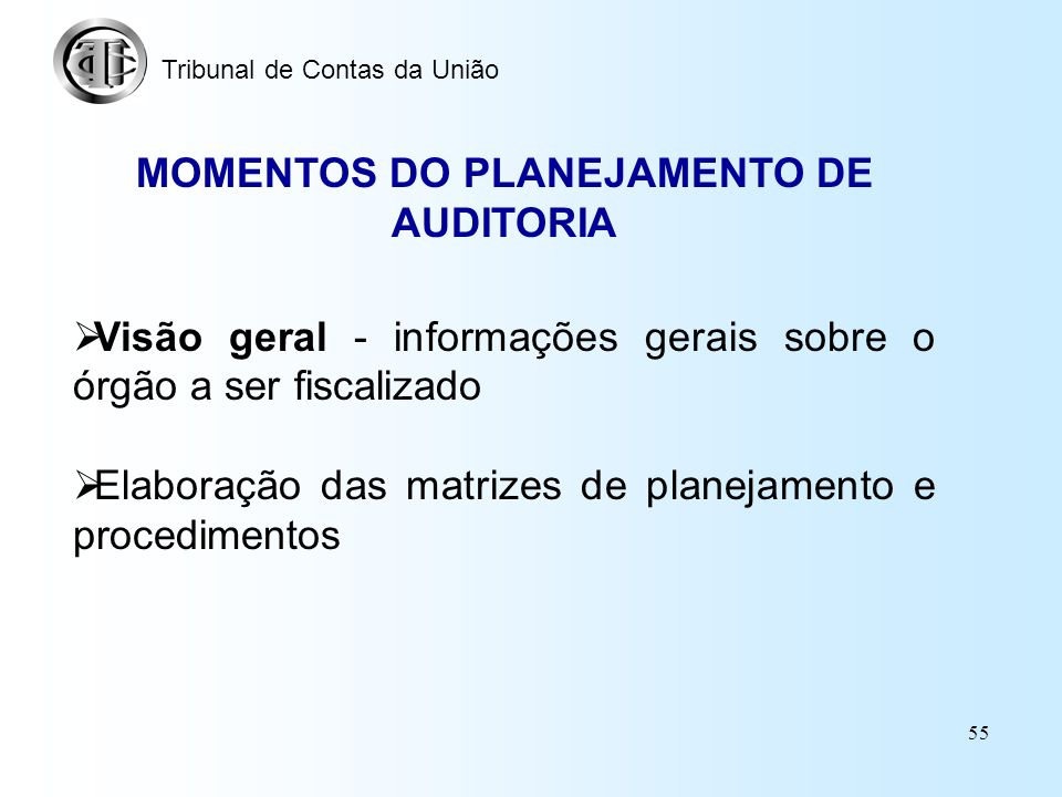 MOMENTOS DO PLANEJAMENTO DE AUDITORIA