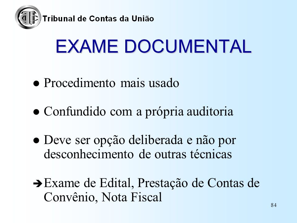EXAME DOCUMENTAL Procedimento mais usado