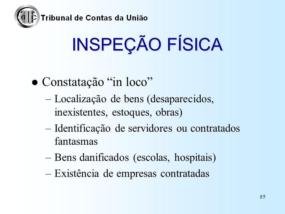 INSPEÇÃO FÍSICA Constatação in loco