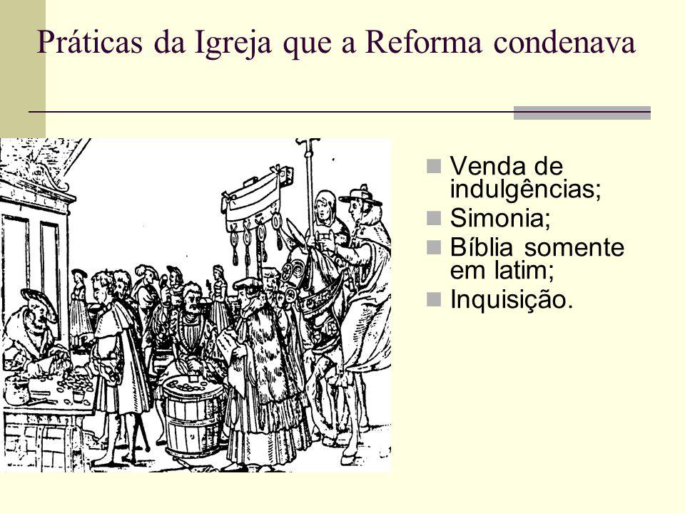 Práticas da Igreja que a Reforma condenava