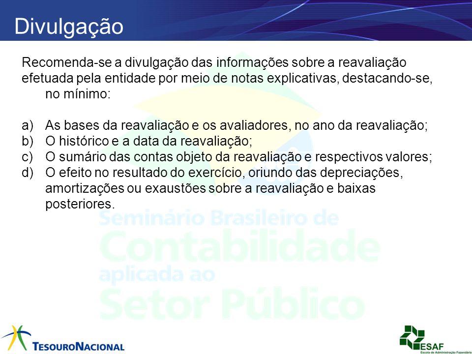 Divulgação Recomenda-se a divulgação das informações sobre a reavaliação.