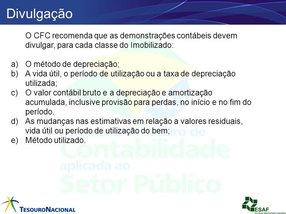 Divulgação O CFC recomenda que as demonstrações contábeis devem divulgar, para cada classe do Imobilizado: