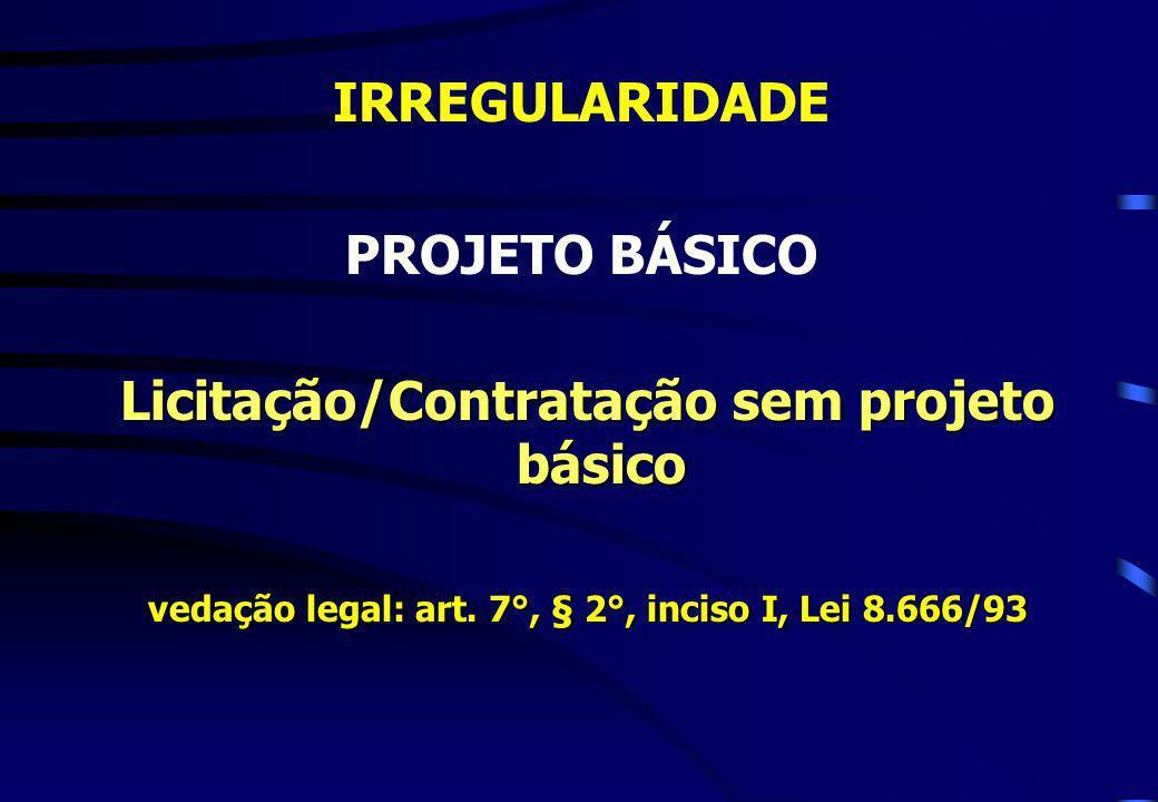 Licitação/Contratação sem projeto básico