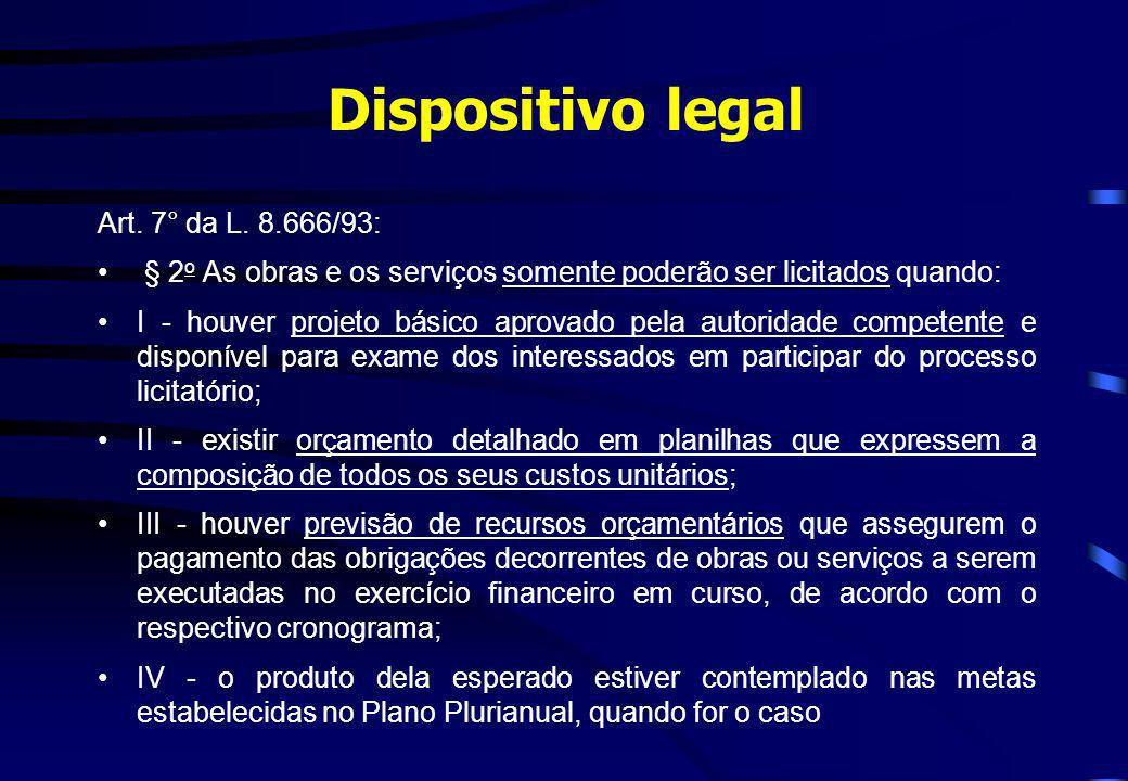 Dispositivo legal Art. 7° da L. 8.666/93:
