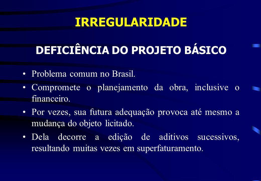 IRREGULARIDADE DEFICIÊNCIA DO PROJETO BÁSICO