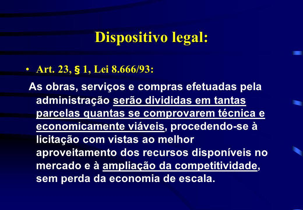 Dispositivo legal: Art. 23, § 1, Lei 8.666/93: