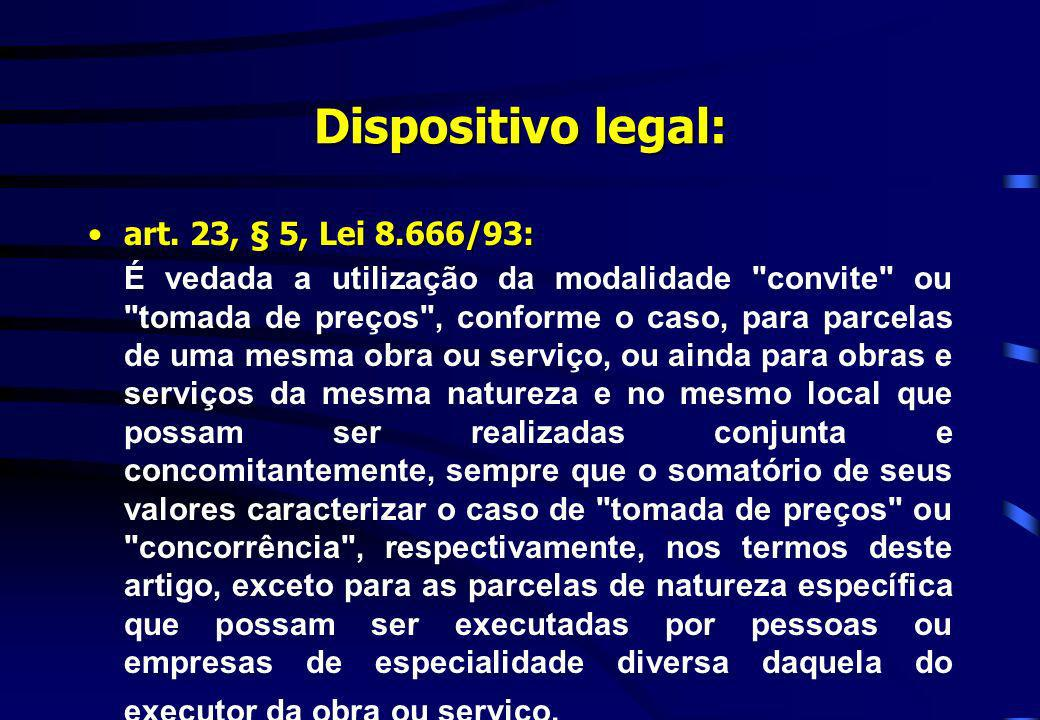 Dispositivo legal: art. 23, § 5, Lei 8.666/93: