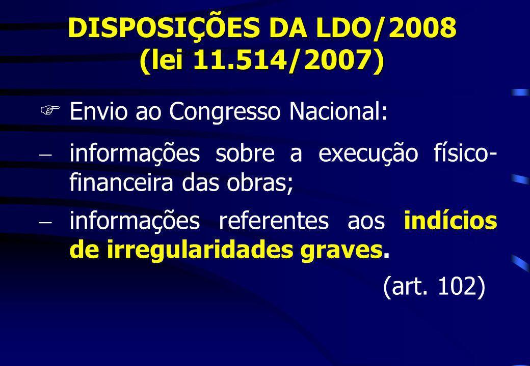 DISPOSIÇÕES DA LDO/2008 (lei 11.514/2007)