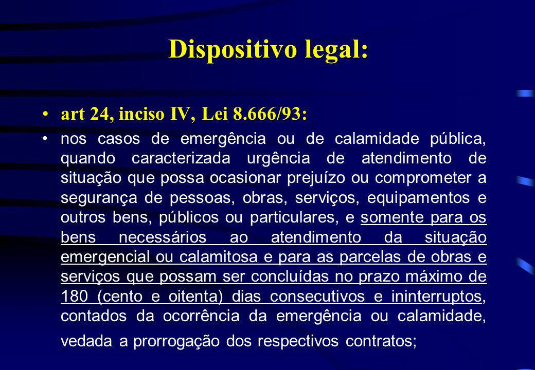 Dispositivo legal: art 24, inciso IV, Lei 8.666/93: