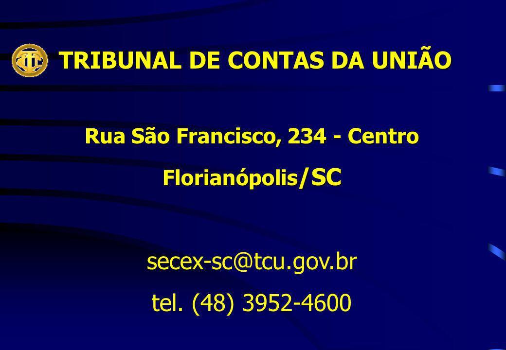 TRIBUNAL DE CONTAS DA UNIÃO Rua São Francisco, 234 - Centro