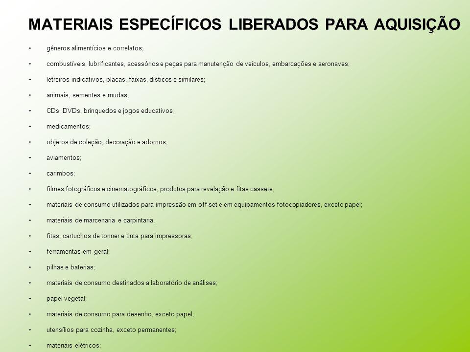 MATERIAIS ESPECÍFICOS LIBERADOS PARA AQUISIÇÃO
