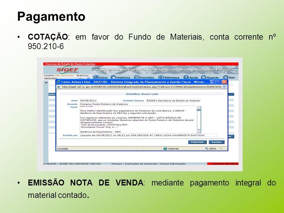 Pagamento COTAÇÃO: em favor do Fundo de Materiais, conta corrente nº 950.210-6.