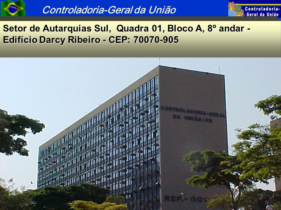 Setor de Autarquias Sul, Quadra 01, Bloco A, 8º andar - Edifício Darcy Ribeiro - CEP: 70070-905
