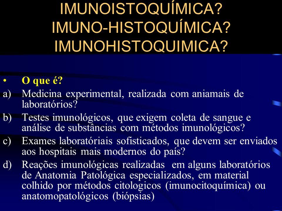 IMUNOISTOQUÍMICA IMUNO-HISTOQUÍMICA IMUNOHISTOQUIMICA