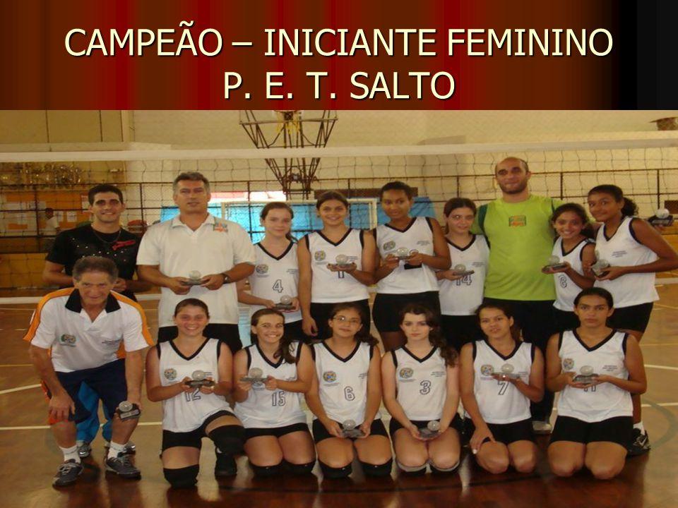 CAMPEÃO – INICIANTE FEMININO P. E. T. SALTO