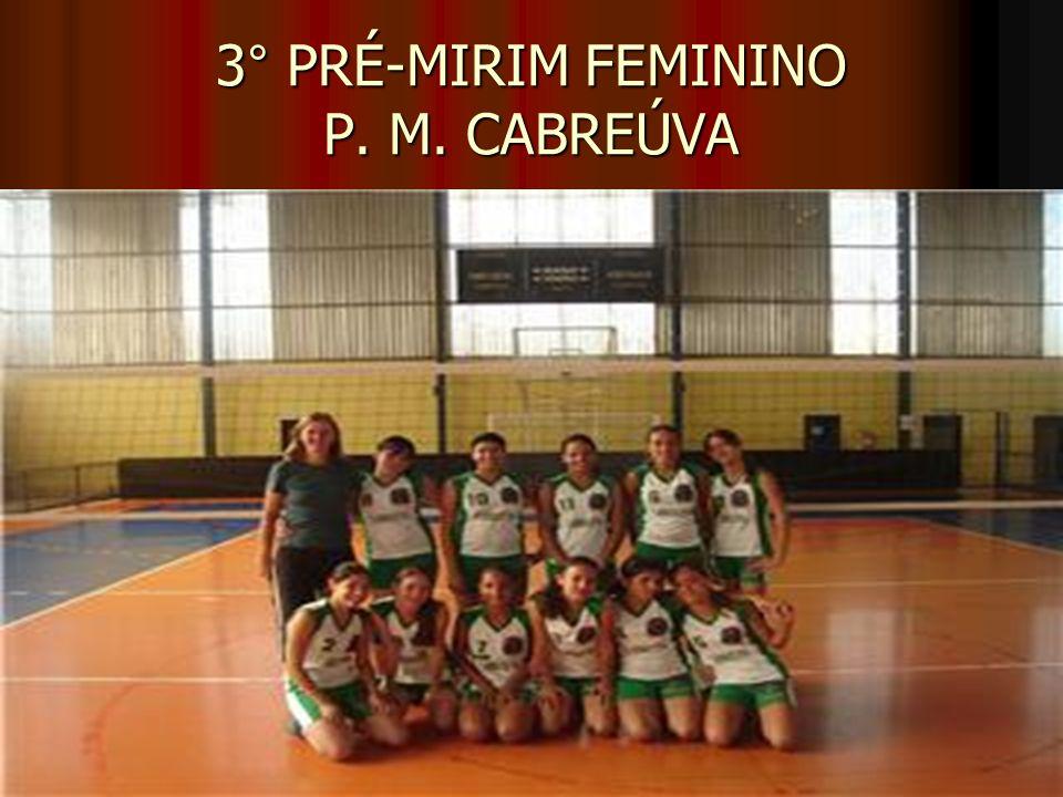 3° PRÉ-MIRIM FEMININO P. M. CABREÚVA