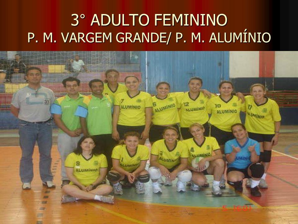 3° ADULTO FEMININO P. M. VARGEM GRANDE/ P. M. ALUMÍNIO
