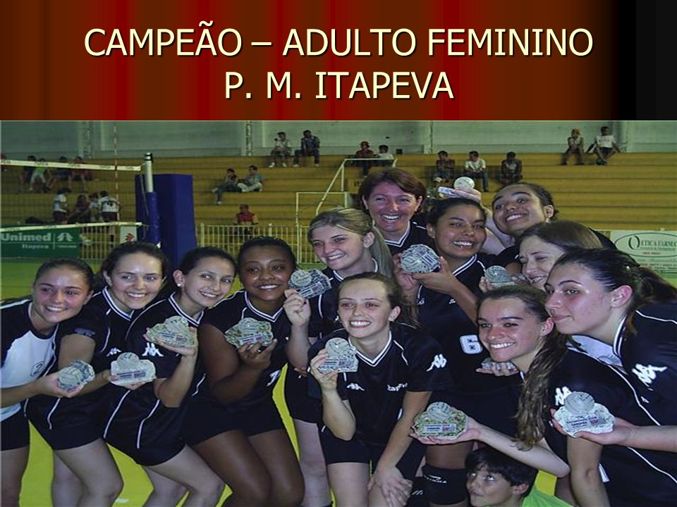 CAMPEÃO – ADULTO FEMININO P. M. ITAPEVA