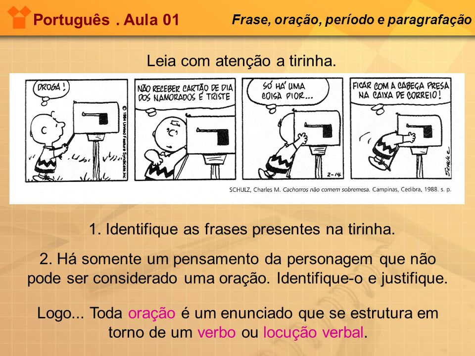 1. Identifique as frases presentes na tirinha.