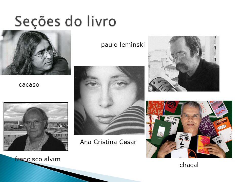 Seções do livro paulo leminski cacaso Ana Cristina Cesar