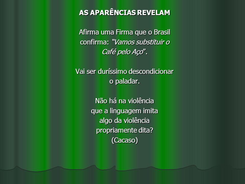 Afirma uma Firma que o Brasil confirma: Vamos substituir o
