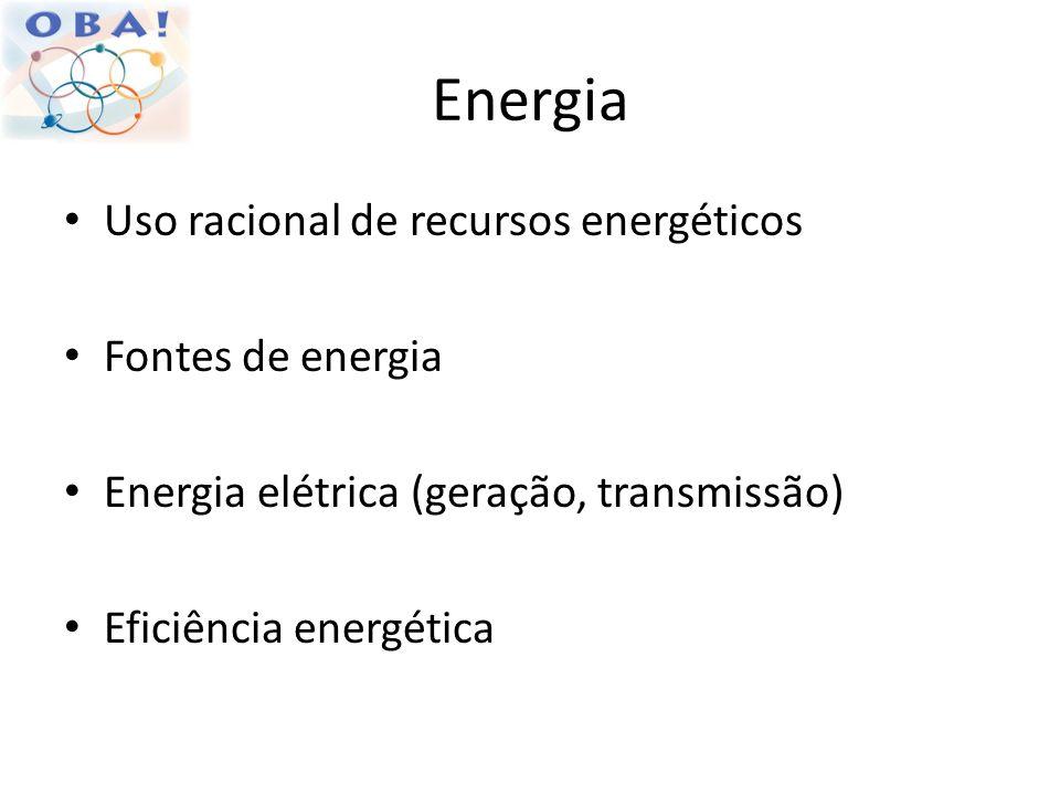 Energia Uso racional de recursos energéticos Fontes de energia