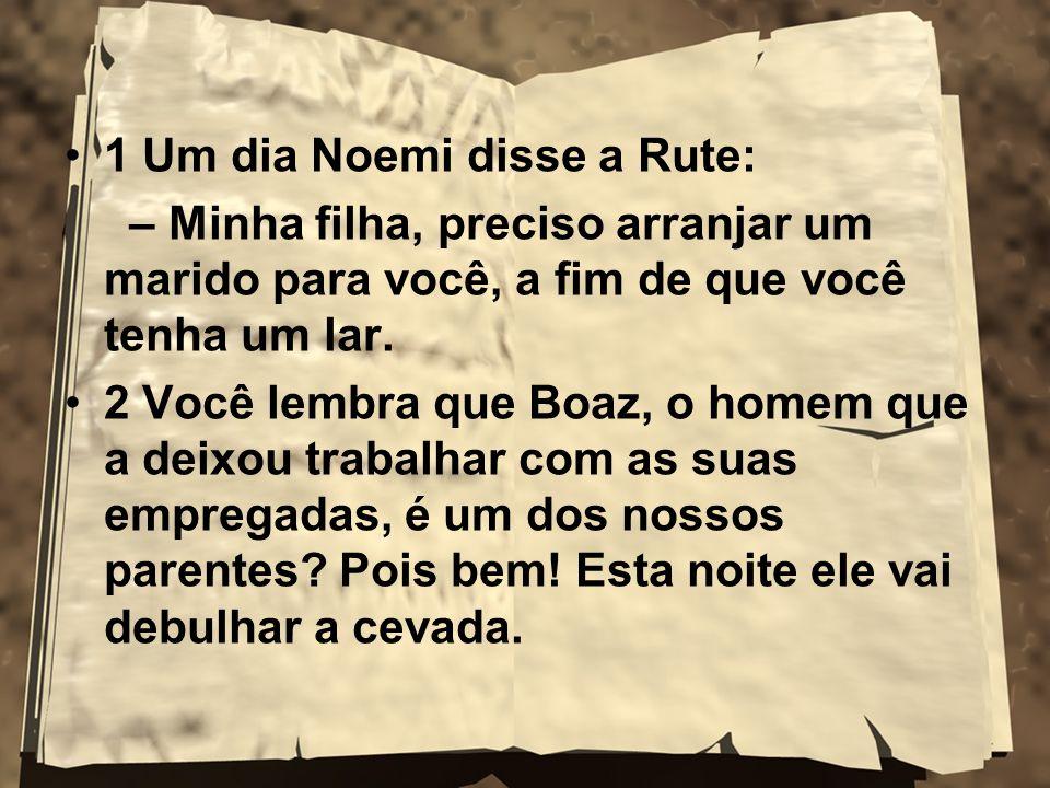 1 Um dia Noemi disse a Rute: