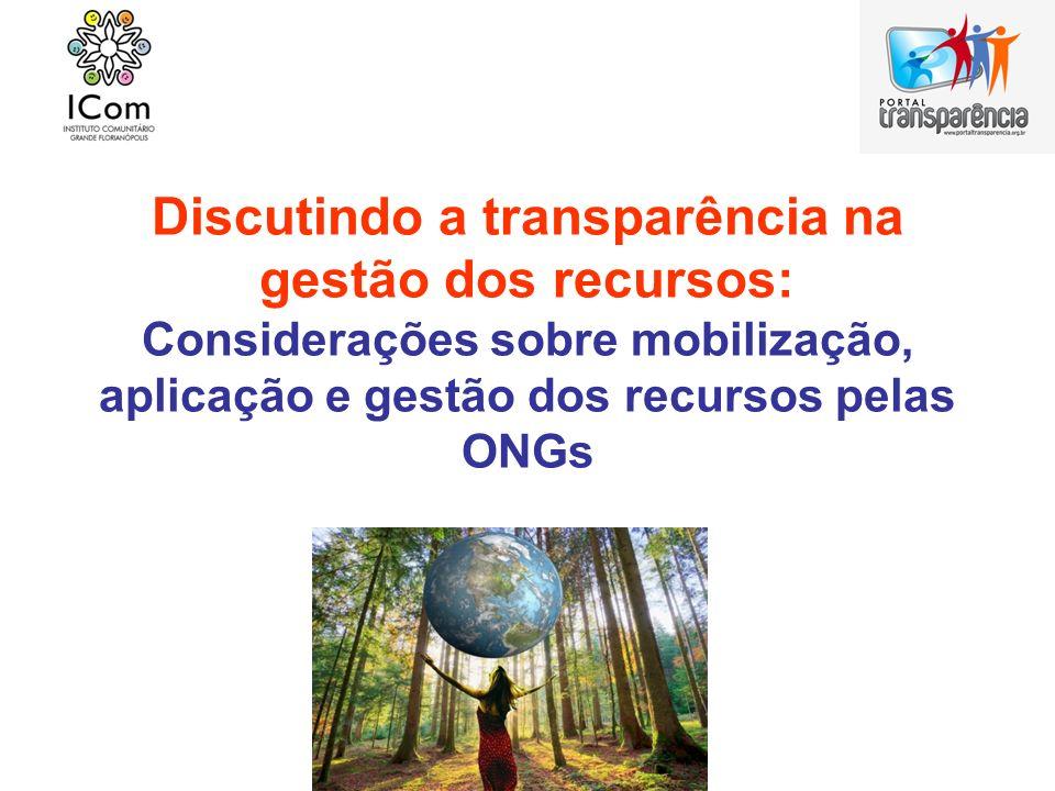 Discutindo a transparência na gestão dos recursos: Considerações sobre mobilização, aplicação e gestão dos recursos pelas ONGs