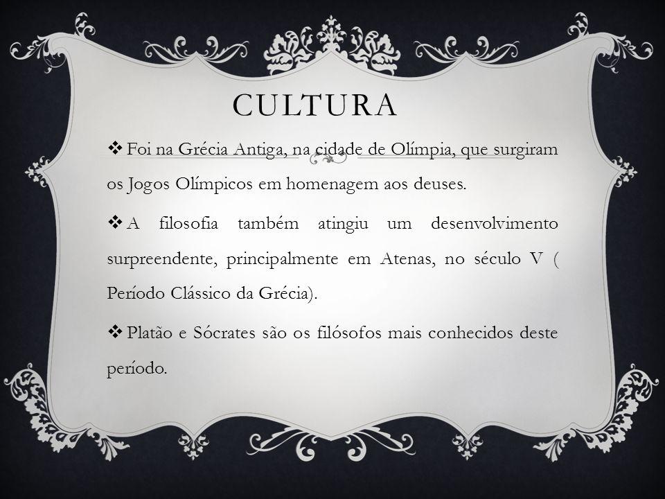 cultura Foi na Grécia Antiga, na cidade de Olímpia, que surgiram os Jogos Olímpicos em homenagem aos deuses.
