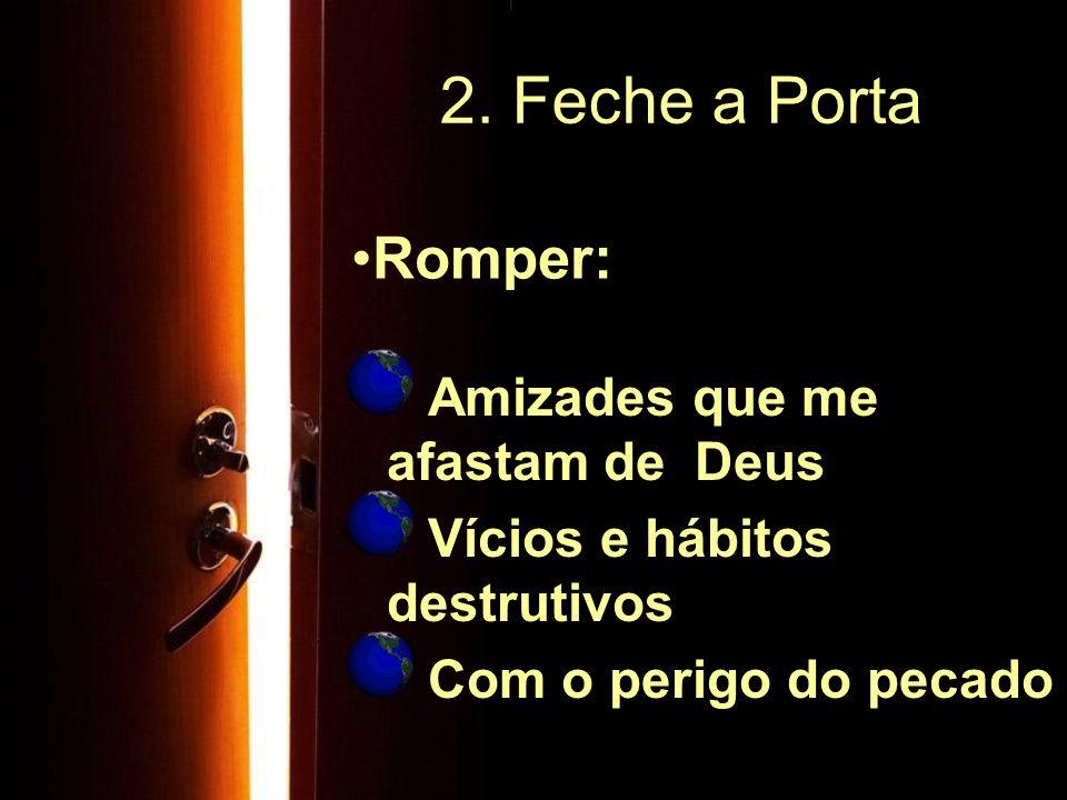 2. Feche a Porta Romper: Amizades que me afastam de Deus