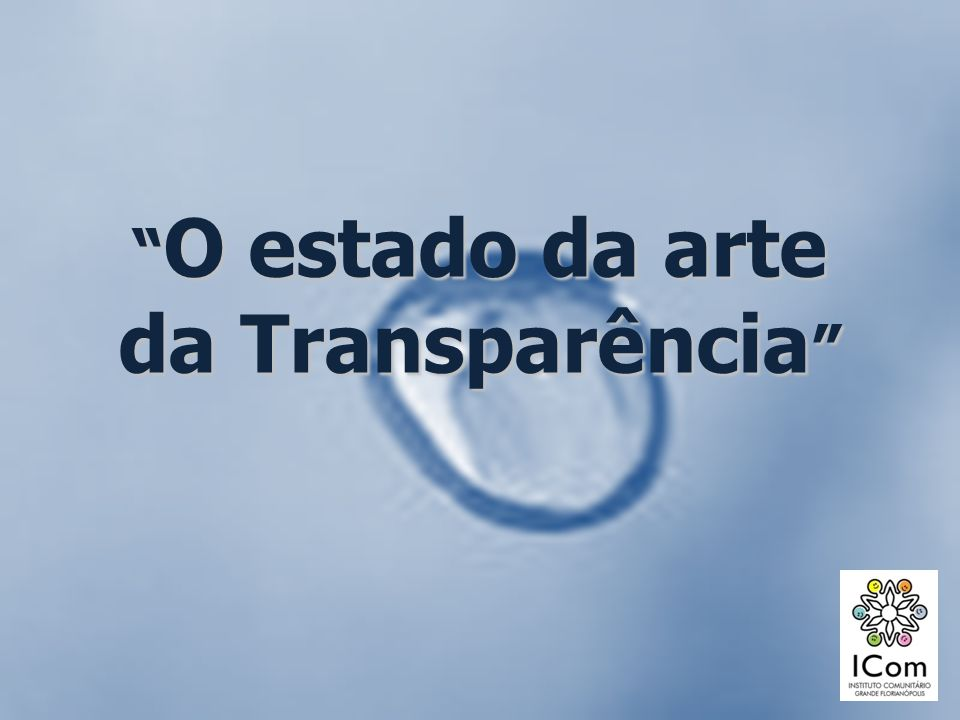 O estado da arte da Transparência