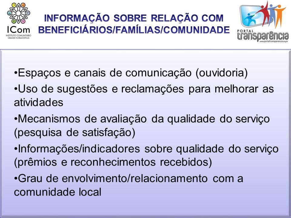 INFORMAÇÃO SOBRE RELAÇÃO COM BENEFICIÁRIOS/FAMÍLIAS/COMUNIDADE