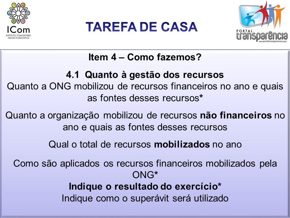 4.1 Quanto à gestão dos recursos Indique o resultado do exercício*