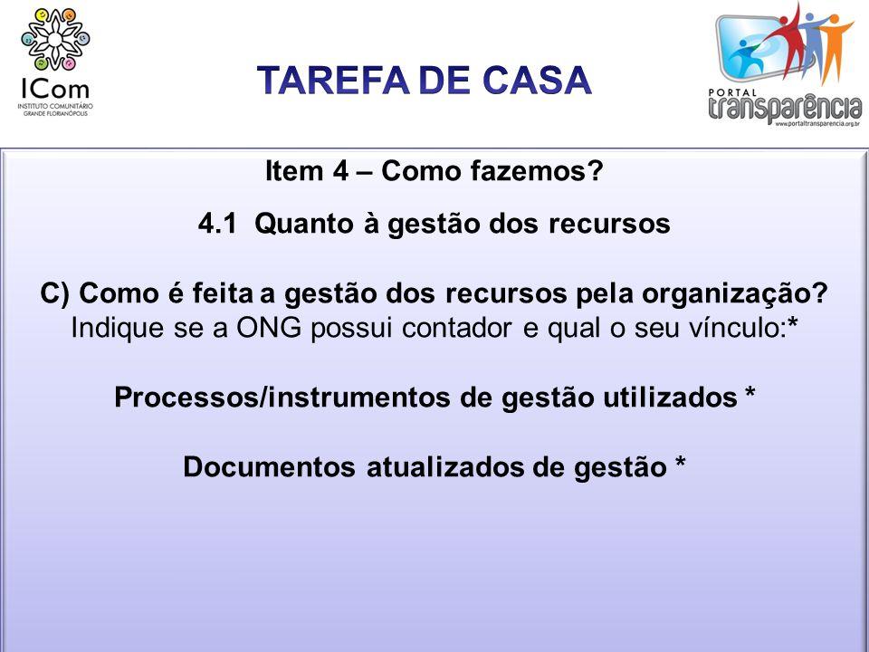 TAREFA DE CASA Item 4 – Como fazemos 4.1 Quanto à gestão dos recursos