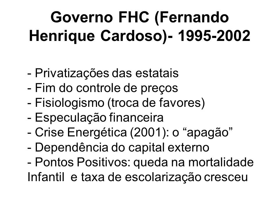 Governo FHC (Fernando Henrique Cardoso)- 1995-2002