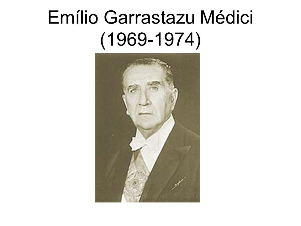 Emílio Garrastazu Médici (1969-1974)