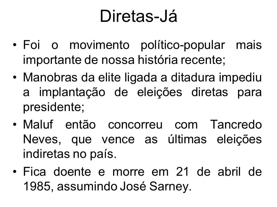 Diretas-Já Foi o movimento político-popular mais importante de nossa história recente;