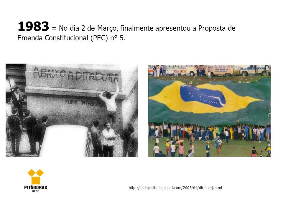 1983 = No dia 2 de Março, finalmente apresentou a Proposta de Emenda Constitucional (PEC) n° 5.