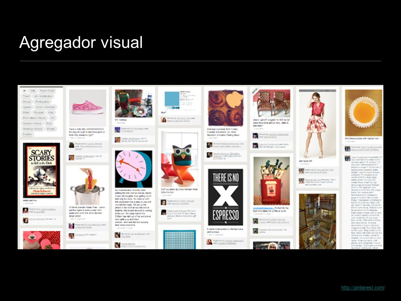 Agregador visual http://pinterest.com/