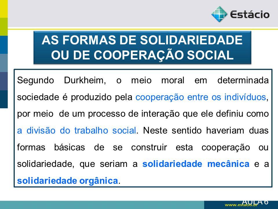 AS FORMAS DE SOLIDARIEDADE OU DE COOPERAÇÃO SOCIAL