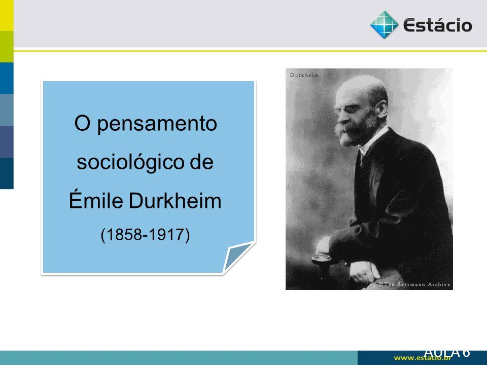 O pensamento sociológico de Émile Durkheim (1858-1917)