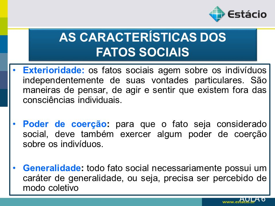 AS CARACTERÍSTICAS DOS FATOS SOCIAIS