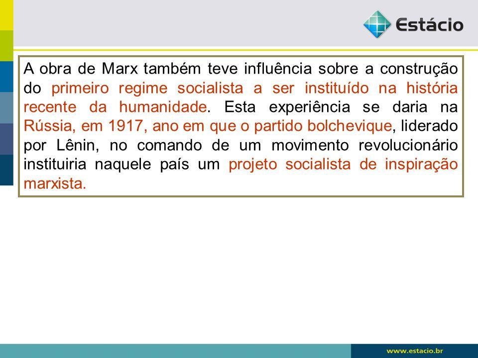 A obra de Marx também teve influência sobre a construção do primeiro regime socialista a ser instituído na história recente da humanidade.