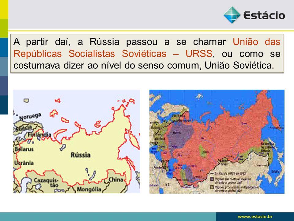 A partir daí, a Rússia passou a se chamar União das Repúblicas Socialistas Soviéticas – URSS, ou como se costumava dizer ao nível do senso comum, União Soviética.