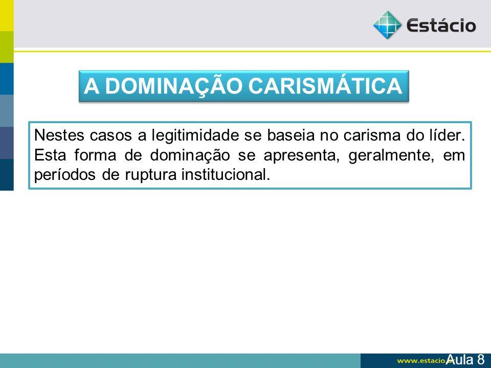 A DOMINAÇÃO CARISMÁTICA